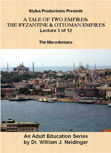 The Byzantine & Ottoman Empires:  Lecture 3 of 12.  The Macedonians.