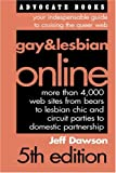 Gay & Lesbian Online: Your Indispensable Guide to Cruising the Queer Web (1555838227) by Dawson, Jeff