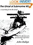 The Ghost of Submarine M2: A Warning...
