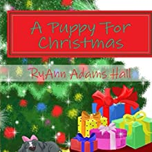 A Puppy for Christmas: A Kayleigh Series, Book 5 (       UNABRIDGED) by RyAnn Hall Narrated by Christy Williamson