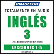 ESL Spanish Phase 3, Unit 01-05: Learn to Speak and Understand English as a Second Language with Pimsleur Language Programs |  Pimsleur