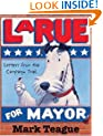 Letters from the Campaign Trail: LaRue for Mayor