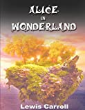 Alice in Wonderland by Lewis Carroll (2010-03-17)