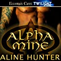 Alpha Mine (       UNABRIDGED) by Aline Hunter Narrated by Maxine Mitchell