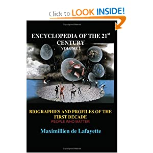Encyclopedia of the 21st Century. Biographies and Profiles of the First Decade. Volume I: People Who Matter