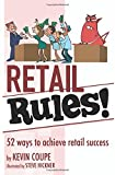 Retail Rules!: 52 ways to achieve retail success