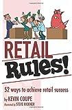 Retail Rules!: 52 ways to achieve retail success