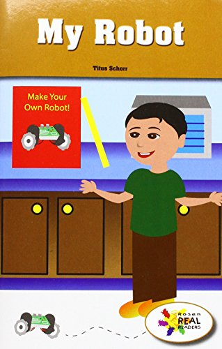 My Robot (Rosen Real Readers: Stem and Steam)