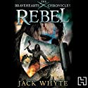 Rebel (       UNABRIDGED) by Jack Whyte Narrated by Bill Dick