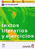img - for Textos literarios y ejercicios. Nivel Avanzado (Spanish Edition) book / textbook / text book