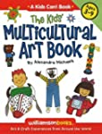 The Kids Multicultural Art Book: Art...