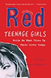 Red: Teenage Girls in America Write On What Fires Up Their LivesToday