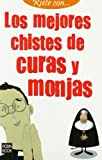 img - for Los mejores chistes de curas y monjas (Riete con) (Spanish Edition) book / textbook / text book
