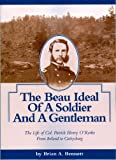 img - for The Beau Ideal of a Soldier and a Gentleman book / textbook / text book