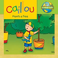 Caillou Plants a Tree (Ecology Club)
