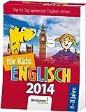 Sprachkalender Englisch für Kids 2014: Tag für Tag spielerisch Englisch lernen
