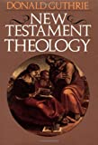 New Testament Theology (Guthrie New Testament Reference Set)