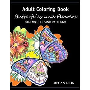 Adult Coloring Book: Butterflies and Flowers : Stress Relieving Patterns