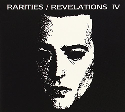 Rarities/Revelations Iv (2001-2005)