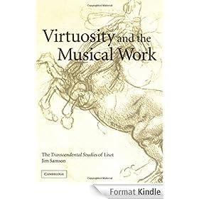 Virtuosity and the Musical Work: The Transcendental Studies of Liszt