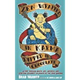 Zen Wrapped in Karma Dipped in Chocolate: A Trip Through Death, Sex, Divorce, and Spiritual Celebrity in Search of the True Dharma ~ Brad Warner