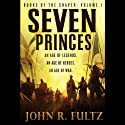 Seven Princes: Books of the Shaper, Volume 1 (       UNABRIDGED) by John R. Fultz Narrated by David De Vries