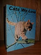 Cats We Love by Alfred Edmund Brehm
