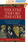 Theatre/Theory/Theatre: The Major Cri...