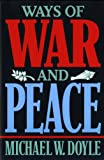 Ways of War and Peace: Realism, Liberalism, and Socialism (0393969479) by Michael W. Doyle