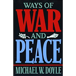 Ways of War and Peace: Realism, Liberalism, and Socialism Michael W. Doyle