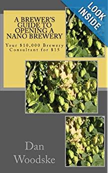 A Brewer's Guide To Opening A Nano Brewery: Your $10, 000 Brewery Consultant For $15, Vol. 1