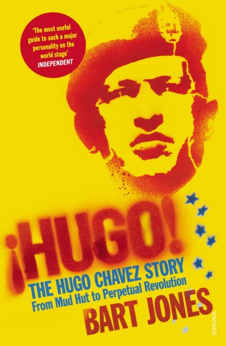 Hugo!: The Hugo Chávez Story from Mud Hut to Perpetual Revolution: The Hugo Chavez Story from Mud Hut to Perpetual Revolution