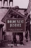 img - for Holocaust Justice: The Battle for Restitution in America's Courts by Bazyler, Michael (2003) Hardcover book / textbook / text book