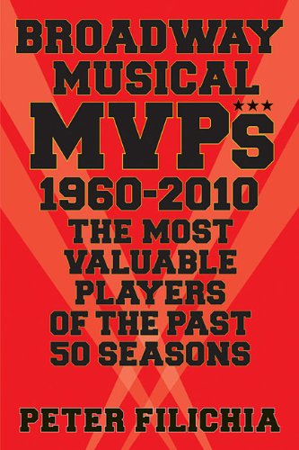 Broadway MVPs: 1960-2010 - The Most Valuable Players of the Past 50 Seasons