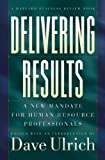 img - for Delivering Results: A New Mandate for Human Resource Professionals book / textbook / text book
