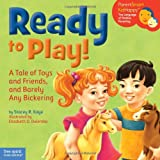 img - for Ready to Play!: A Tale of Toys and Friends, and Barely Any Bickering (ParentSmart KidHappy) book / textbook / text book
