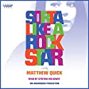 Sorta Like a Rock Star (       UNABRIDGED) by Matthew Quick Narrated by Cynthia Holloway