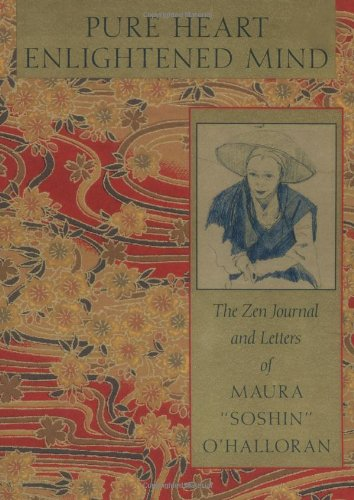 Pure Heart, Enlightened Mind: The Zen Journal and Letters of Maura