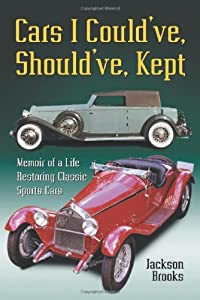 Cars I Could've, Should've, Kept: Memoir of a Life Restoring Classic Sports Cars from McFarland & Company