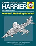 Hawker Siddeley/Bae Harrier Manual: An insight into owning, flying and maintaining the legendary 'Jump Jet' (Owners' Workshop Manual)