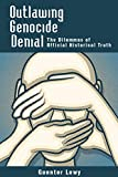 img - for Outlawing Genocide Denial: The Dilemmas of Official Historical Truth book / textbook / text book