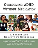 img - for Overcoming ADHD Without Medication: A Parent and Educator's Guidebook book / textbook / text book