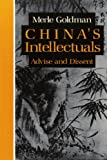 China's Intellectuals: Advise and Dissent (0674119711) by Goldman, Merle