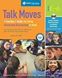 img - for Talk Moves: A Teacher's Guide for Using Classroom Discussions in Math, Grades K-6, A Multimedia Professional Learning Resource book / textbook / text book