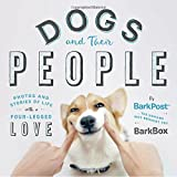 img - for Dogs and Their People: Photos and Stories of Life with a Four-Legged Love book / textbook / text book