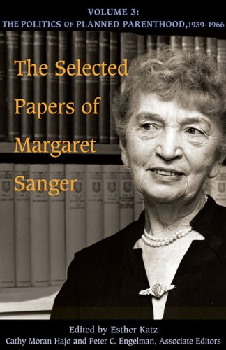 The Selected Papers of Margaret Sanger: The Politics of Planned Parenthood, 1939-1966 v. 3
