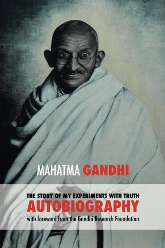The Story of My Experiments with Truth: Mahatma Gandhi's autobiography with foreword from the Gandhi Research Foundation image