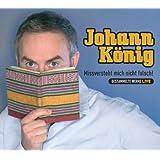 """Missversteht Mich Nicht Falschvon """"Johann K�nig"""""""