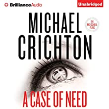 A Case of Need: A Novel (       UNABRIDGED) by Michael Crichton, Jeffery Hudson Narrated by Nick Podehl
