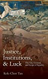 "Kok-Chor Tan, ""Justice, Institutions, and Luck: The Site, Ground, and Scope of Equality"" (Oxford UP, 2012)"